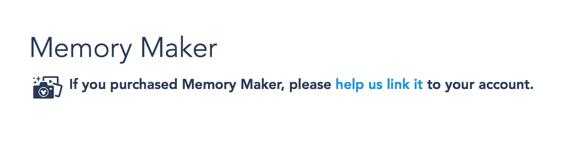 it shows that your disney tickets have indeed got memory maker included but when you scroll to the memory maker section of your my disney experience